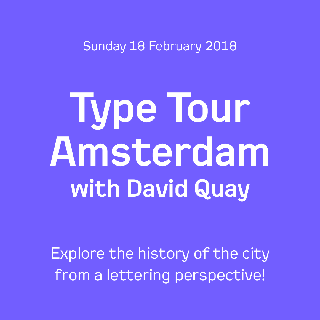 Type Tour Amsterdam with David Quay. Sunday 18 February 2018